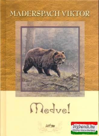 Maderspach Viktor - Medve!