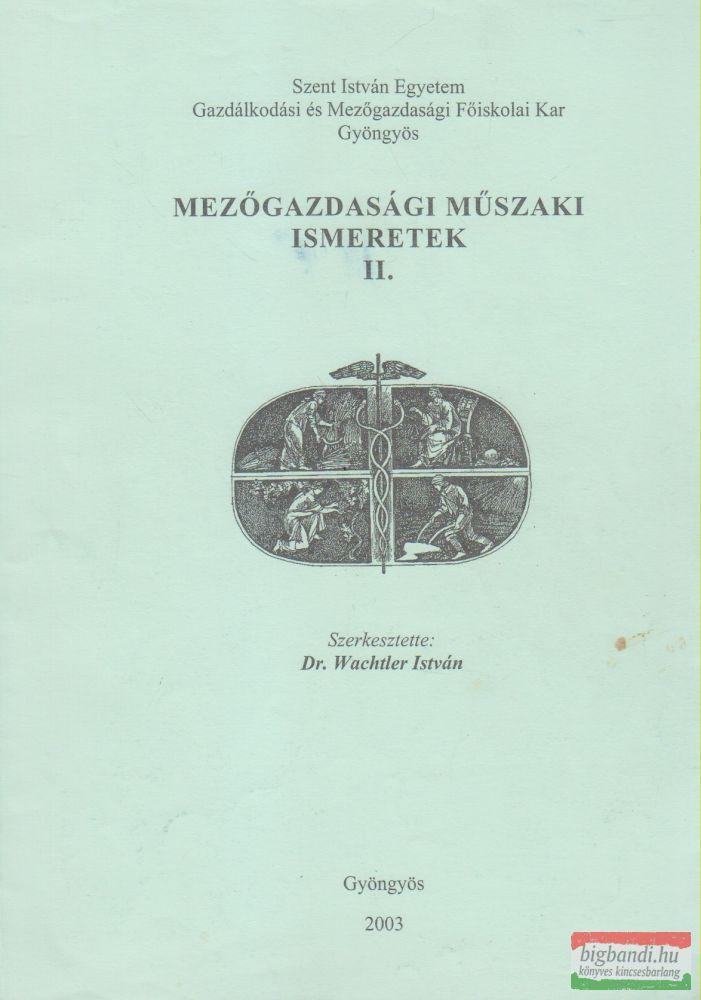 Dr. Wachtler István szerk. - Mezőgazdasági műszaki ismeretek II.