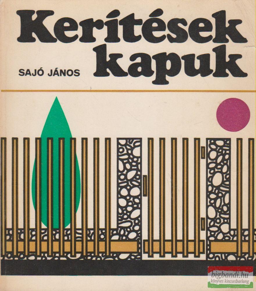 Sajó János - Kerítések, kapuk