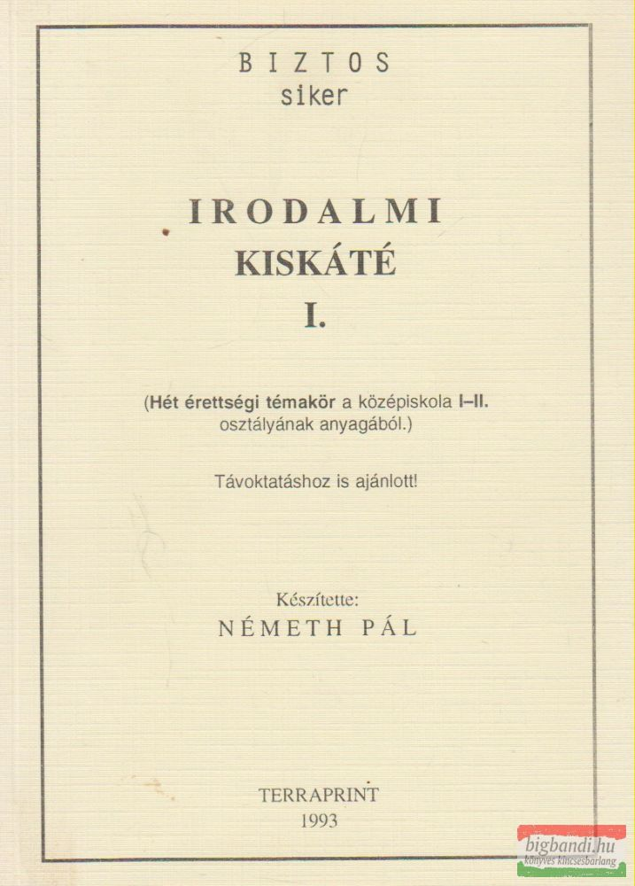 Németh Pál szerk. - Irodalmi kiskáté I.
