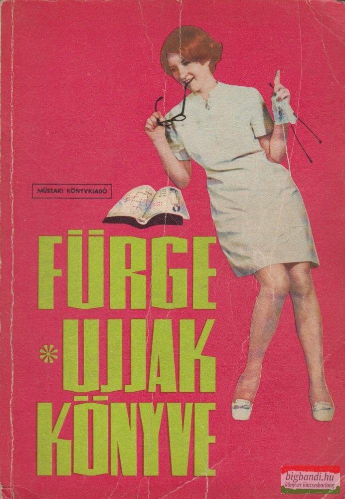 Villányi Emilné szerk. - Fürge ujjak könyve 1968