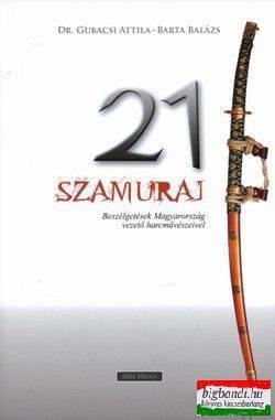 21 szamuráj - Beszélgetések Magyarország vezető harcművészeivel