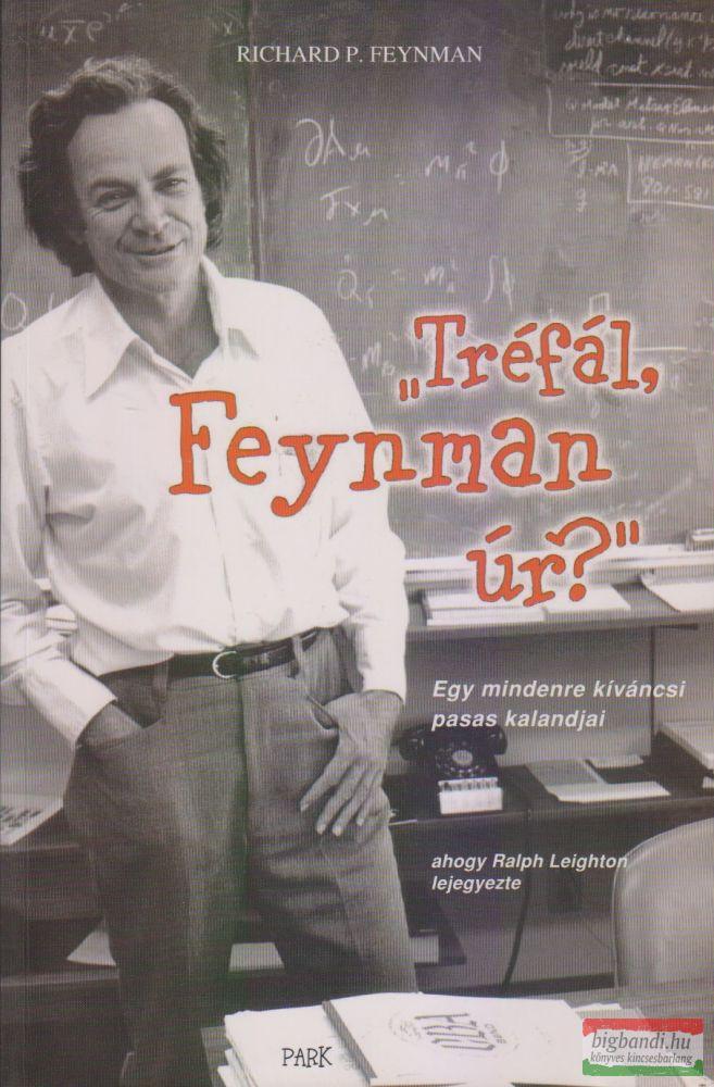 """""""Tréfál, Feynman úr?"""""""