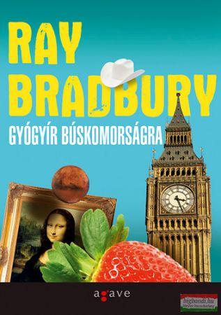 Ray Bradbury - Gyógyír búskomorságra