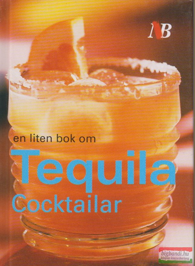 En liten bok om Tequila Cocktailar