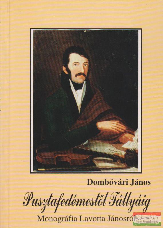 Pusztafedémestől Tállyáig - Monográfia Lavotta Jánosról