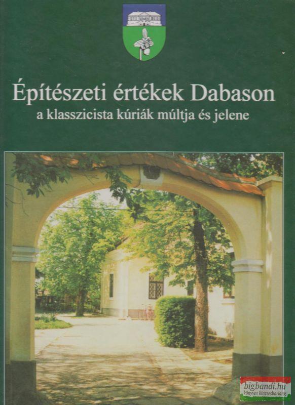 Építészeti értékek Dabason - a klasszicista kúriák múltja és jelene