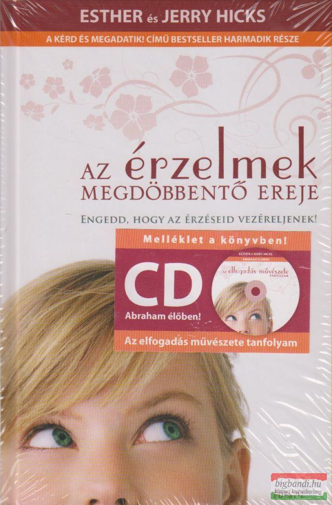 Esther és Jerry Hicks - Az érzelmek megdöbbentő ereje (CD melléklettel)