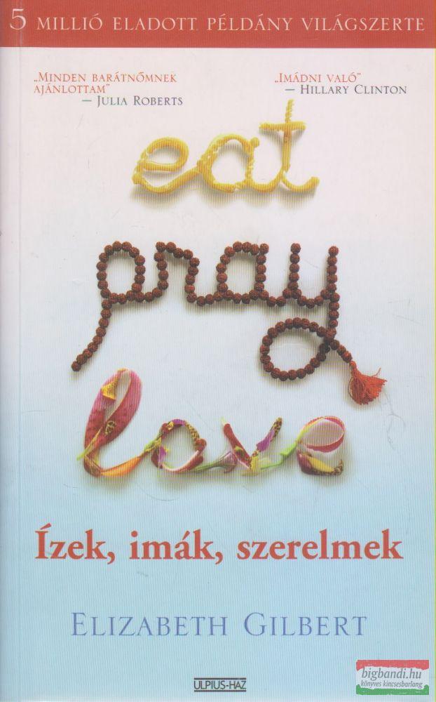 Eat, pray, love/Ízek, imák, szerelmek
