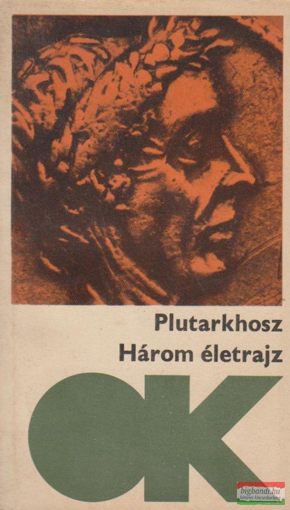 Plutarkhosz- Három életrajz