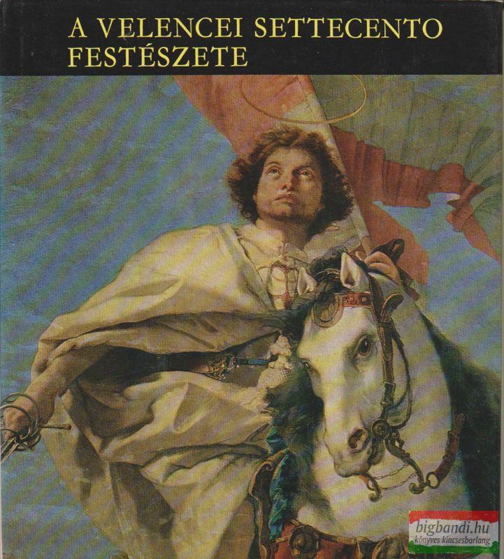 A velencei settecento festészete