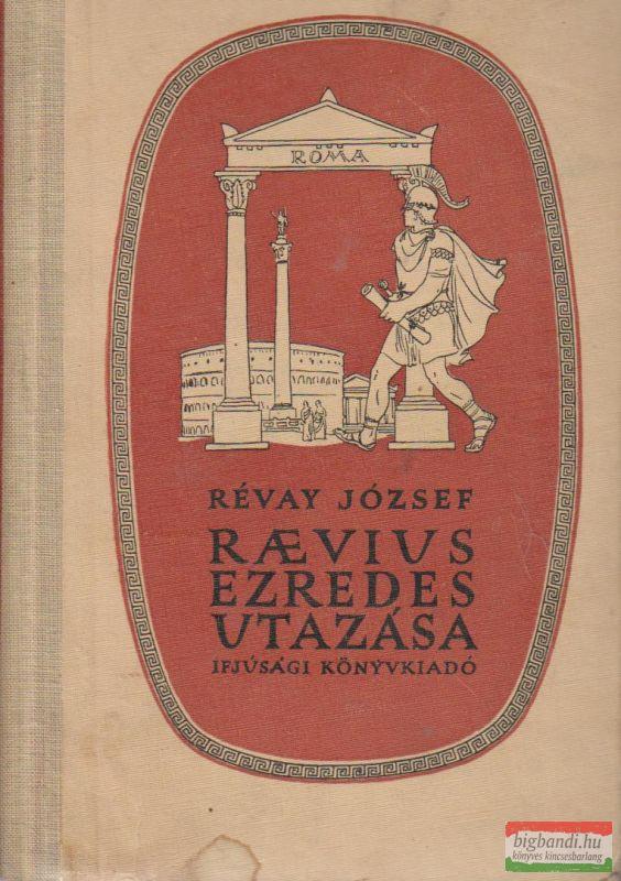 Révay József - Raevius ezredes utazása