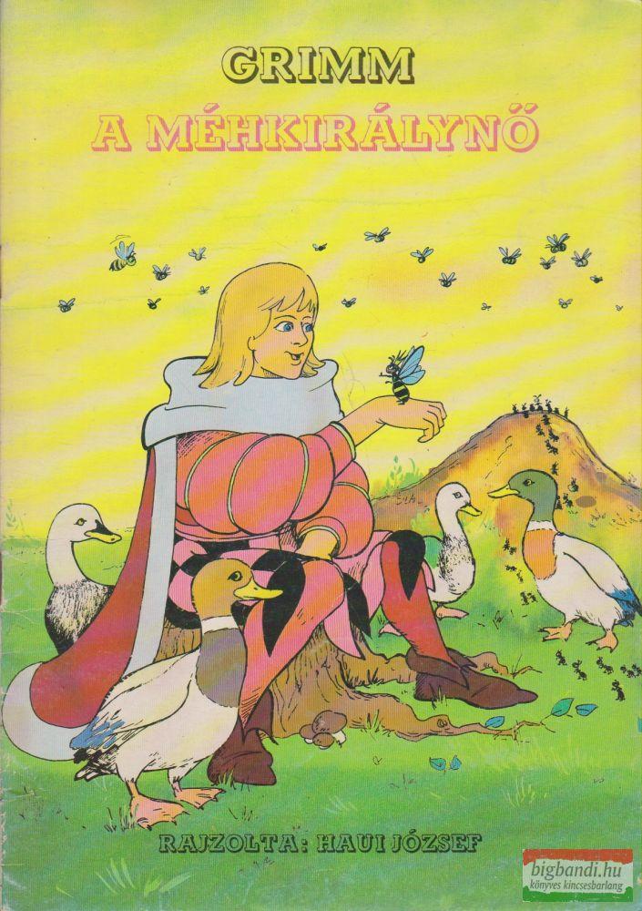Jakob Grimm, Wilhelm Grimm - A méhkirálynő