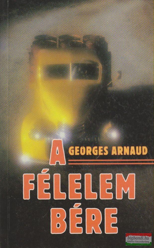 Georges Arnaud - A félelem bére