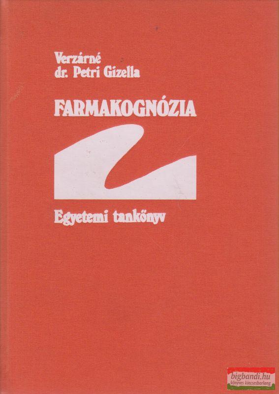 Verzárné Dr. Petri Gizella - Farmakognózia