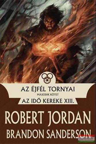 Robert Jordan, Brandon Sanderson - Az Éjfél Tornyai II.
