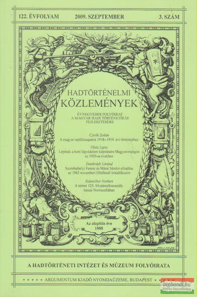 Csákváry Ferenc szerk. - Hadtörténelmi Közlemények 122. évfolyam 2009. szeptember 3. szám