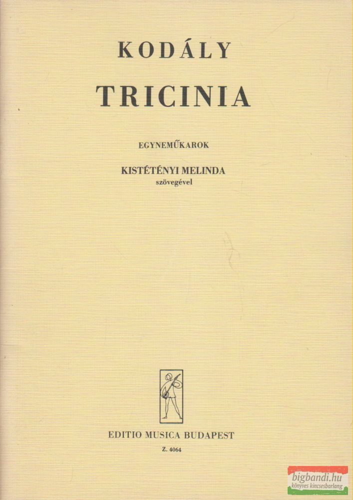 Kodály Zoltán - Tricinia