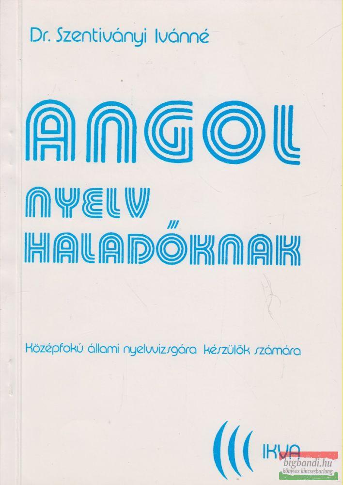 Dr. Szentiványi Ivánné - Angol nyelv haladóknak