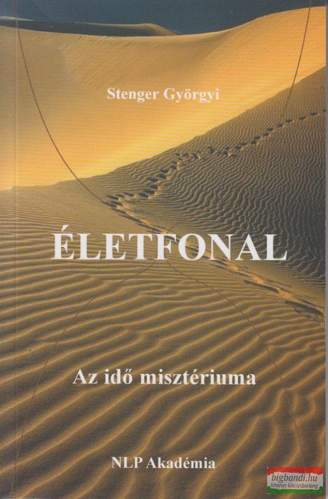 Stenger Györgyi - Életfonal – Az idő misztériuma