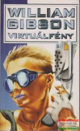 William Gibson - Virtuálfény