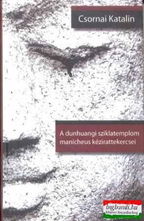 A dunhuangi sziklatemplom manicheus kézirattekercsei