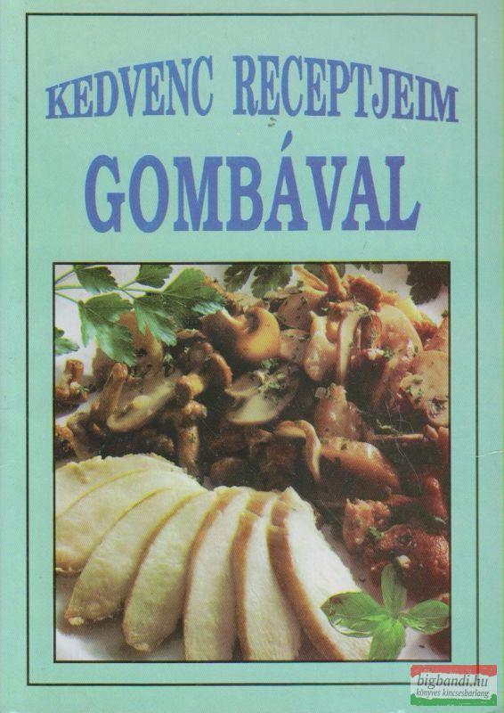 KEDVENC RECEPTJEIM GOMBÁVAL