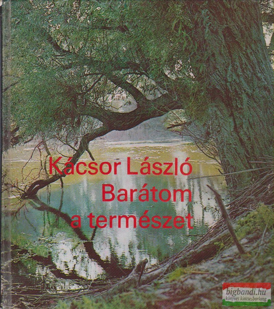Kácsor László - Barátom a természet