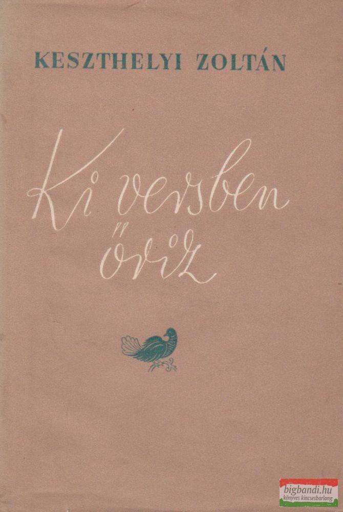 Keszthelyi Zoltán - Ki versben őriz