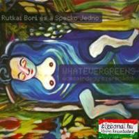 Rutkai Bori és a Specko Jedno: Whatevergreens - Édesmindegy szerenádok CD