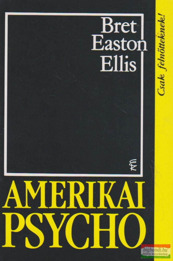 Bret Easton Ellis - Amerikai psycho