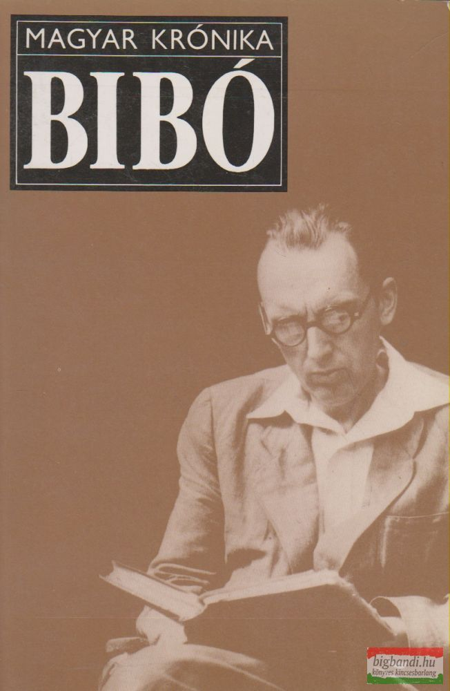 Bibó István - Beszélgetések, politikai-életrajzi dokumentumok
