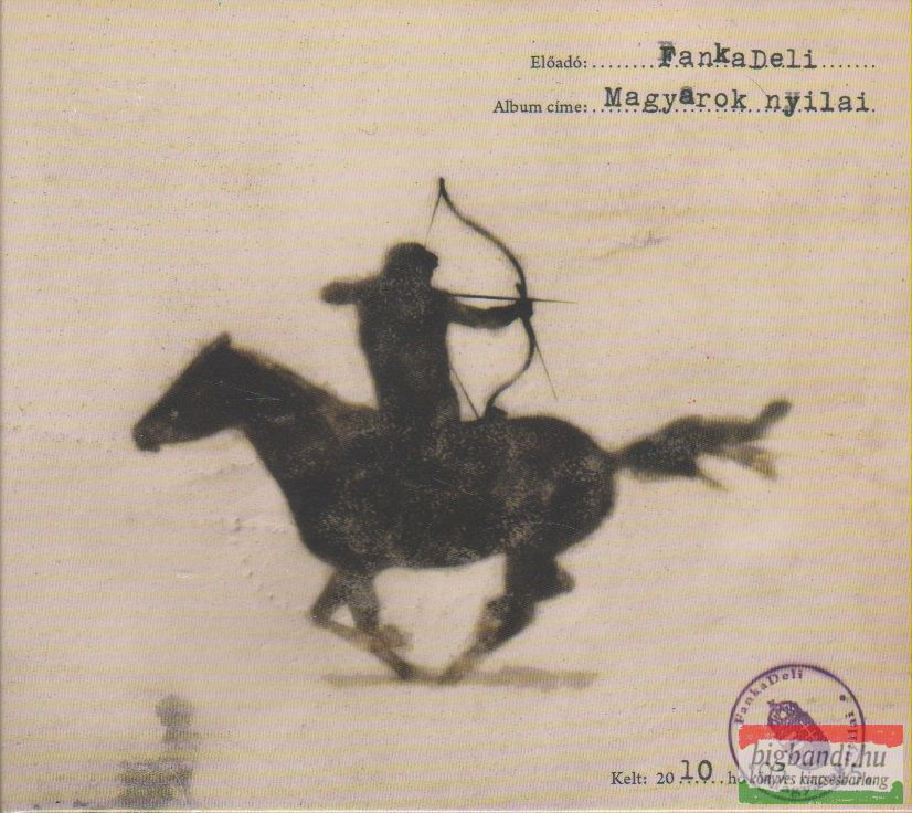 FankaDeli: Magyarok nyilai CD