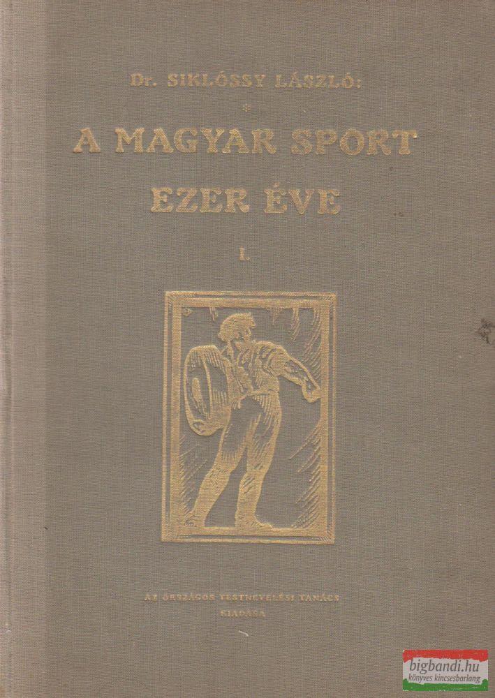 A magyar sport ezer éve I.