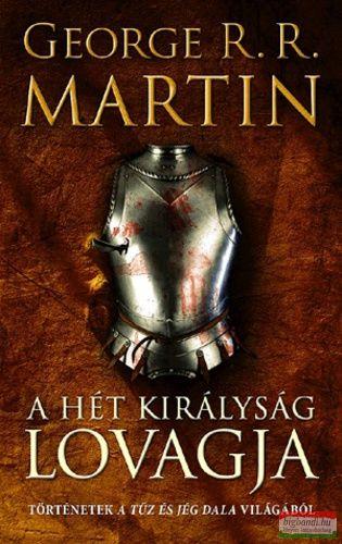 A Hét Királyság lovagja - Történetek A tűz és jég dala világából