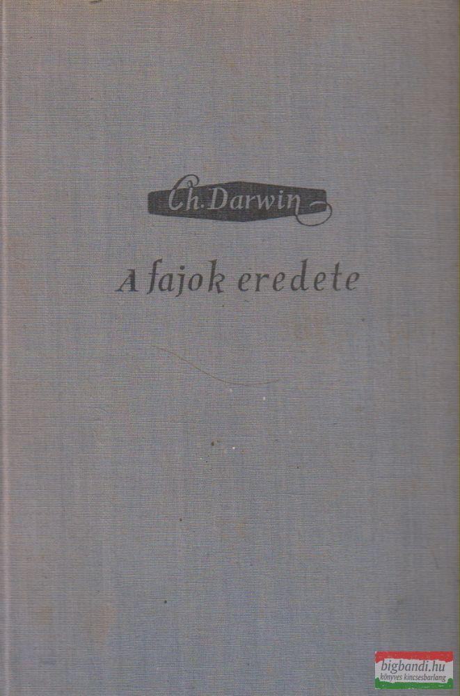 Charles Darwin - A fajok eredete