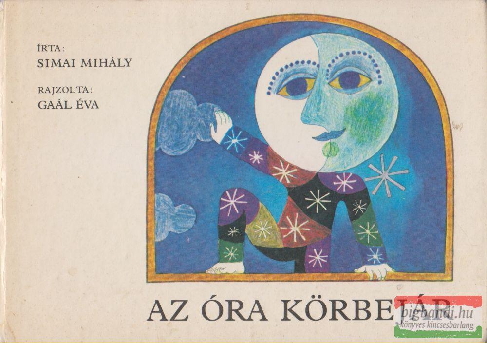 Simai Mihály, Gaál Éva - Az óra körbejár