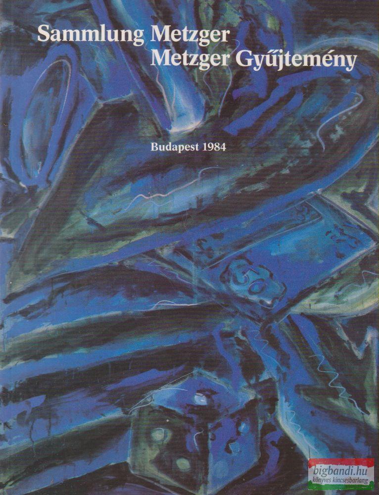 Metzger Gyűjtemény Kortárs festészet a Németországi Szövetségi Köztársaságból Műcsarnok 1984. január 24 - február 26.