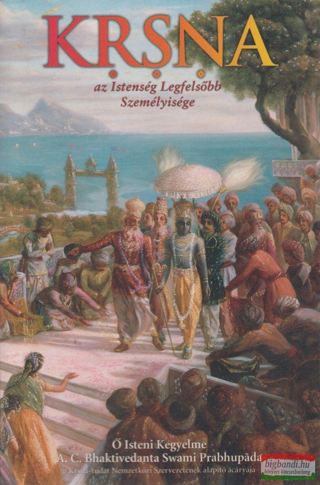 Krsna, az Istenség Legfelsőbb Személyisége II.