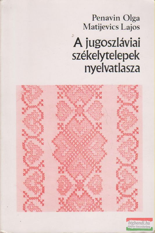 A jugoszláviai székelytelepek nyelvatlasza