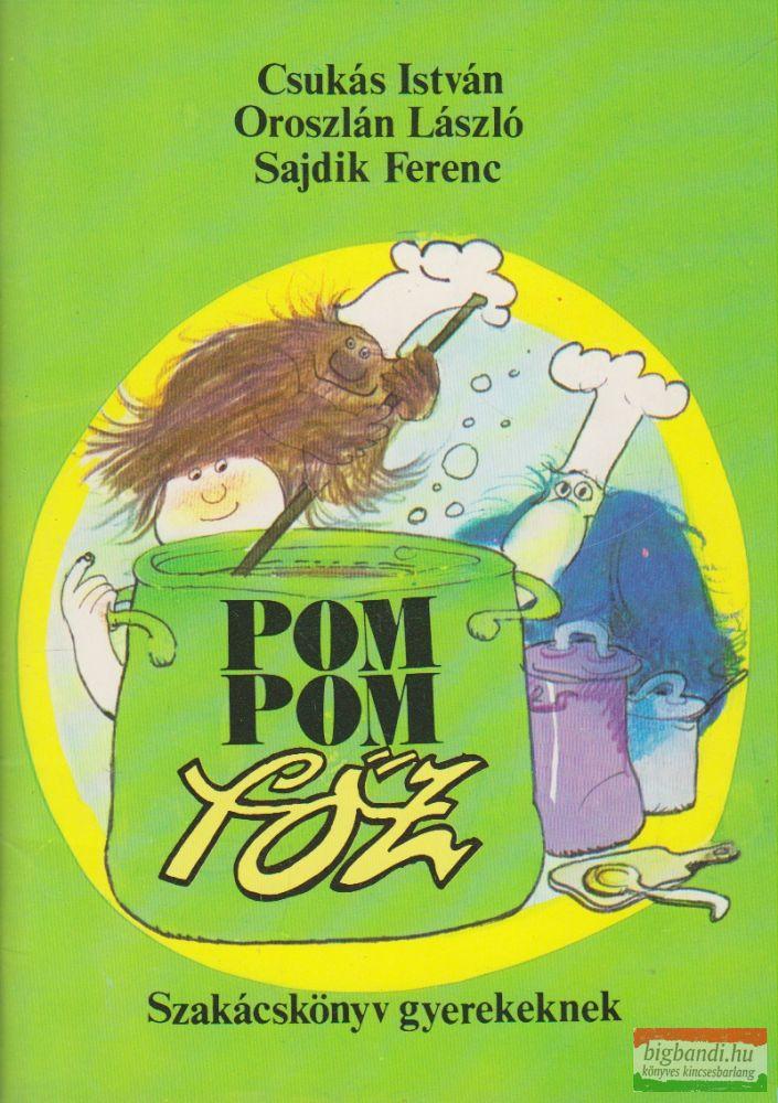 Pom Pom főz - Szakácskönyv gyerekeknek