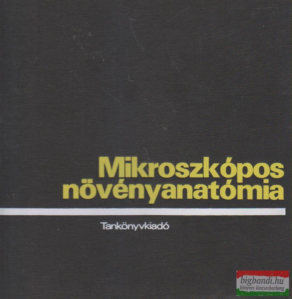 Haraszty Árpád, Fridvalszky Loránd, Gracza Péter - Mikroszkópos növényanatómia