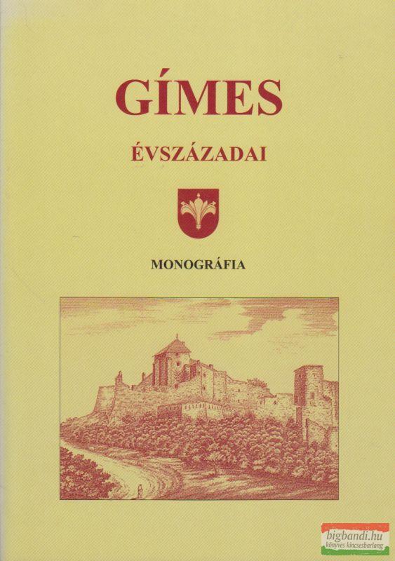 Gímes évszázadai - monográfia