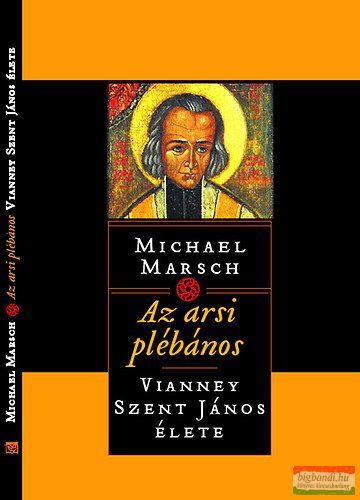 Az arsi plébános - Vianney Szent János élete