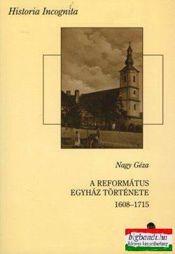 A református egyház története 1608-1715 I-II. kötet