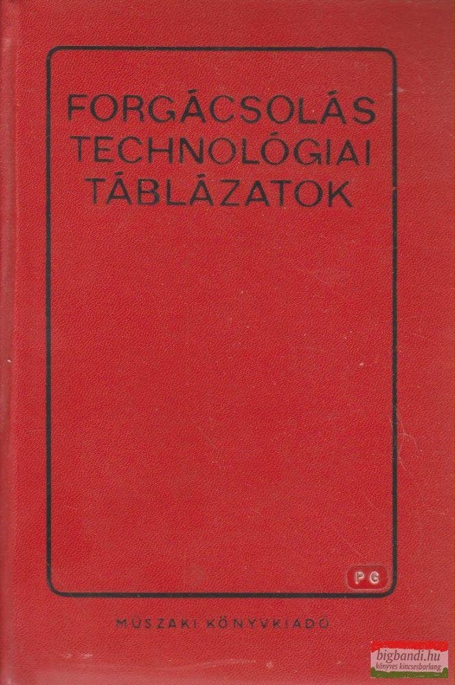 Dr. Angyal Béla, Cverencz János, Pópity Sándor - Forgácsolástechnológiai táblázatok