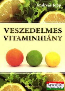Andreas Jopp - Veszedelmes vitaminhiány