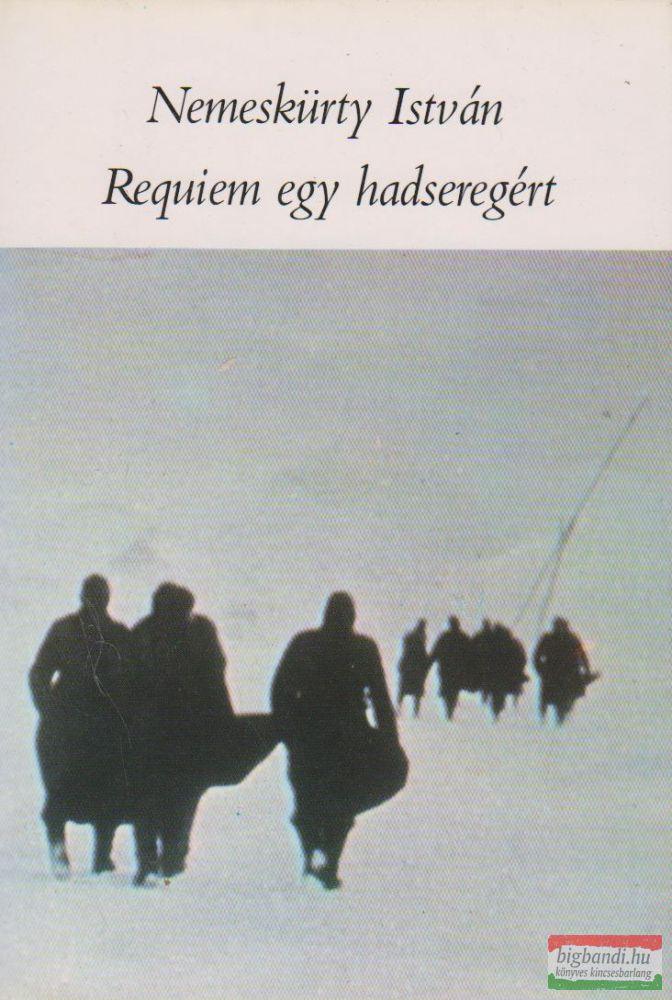 Nemeskürty István - Requiem egy hadseregért