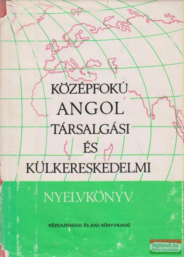 Jakabfi László, Simonyi Imréné, Székács Györgyné - Középfokú angol társalgási és külkereskedelmi nyelvkönyv