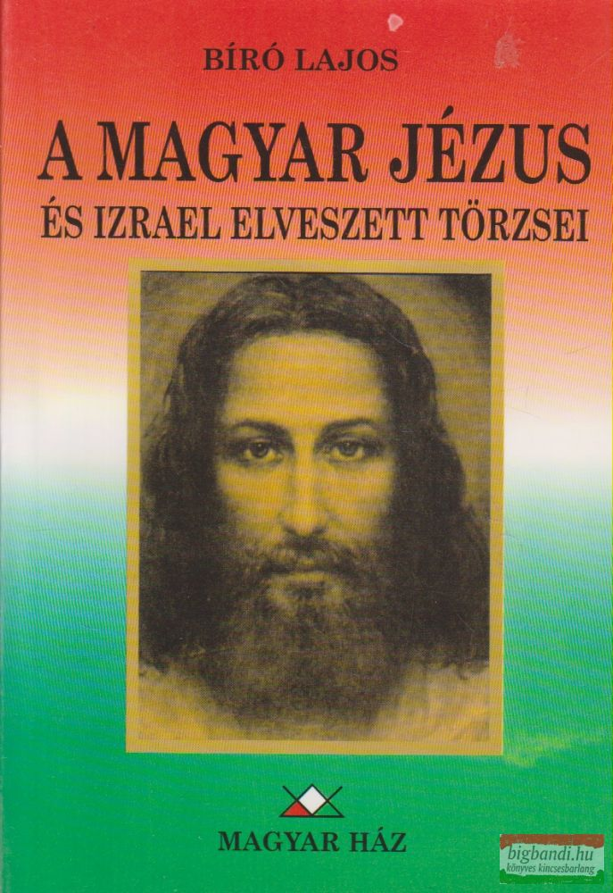 A magyar Jézus és Izrael elveszett törzsei